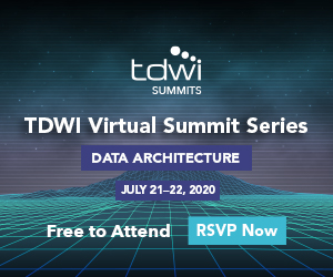TDWI Virtual Summit Series DATA ARCHITECTURE JULY 21—22, 2020
