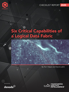 TDWI Checklist Report Six Critical Capabilities of a Logical Data Fabric